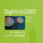 Les enjeux du monde numérique (Digiworld 2007)