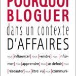 Pourquoi bloguer (dans un contexte d'affaires)